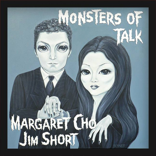 Monsters of Talk with Margaret Cho and Jim Short